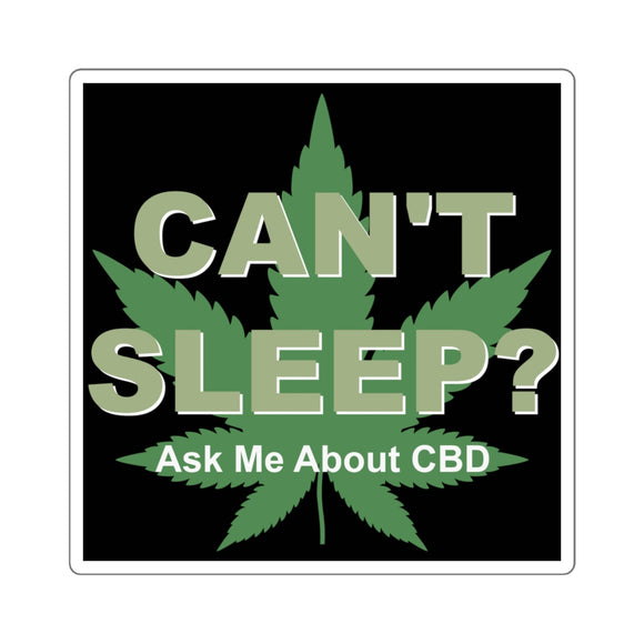 Can't Sleep? Ask Me About CBD Sticker