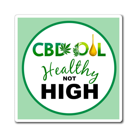 CBD Oil, Healthy Not High Magnet