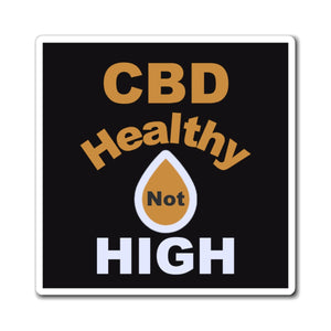 CBD Healthy Not High Magnet