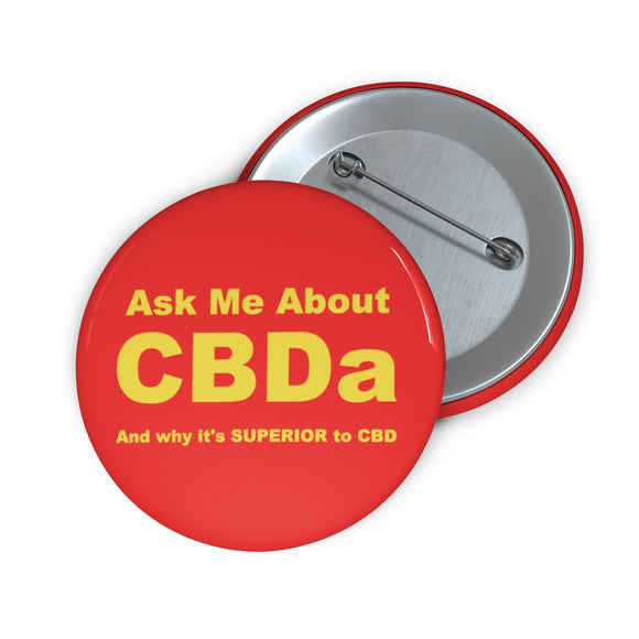 Ask Me About CBDa and why it's SUPERIOR to CBD Pin Buttons