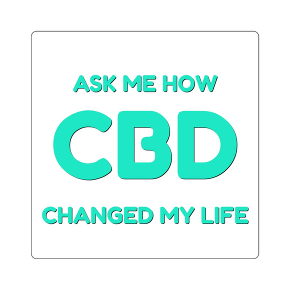 Ask Me How CBD Changed My Life, Square Sticker