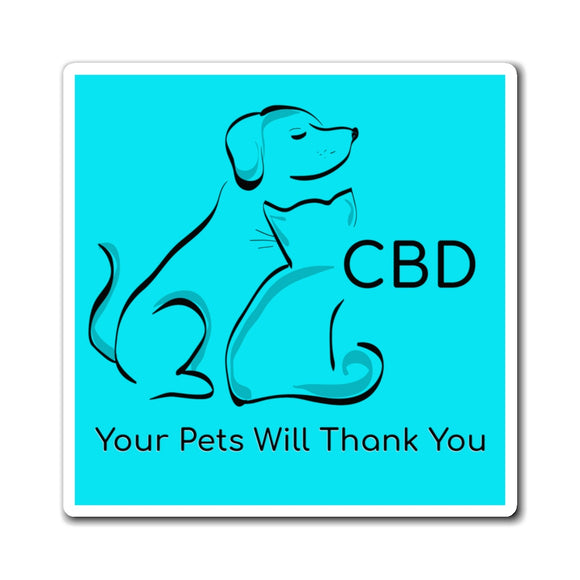 CBD, Your Pets Will Thank You Magnet