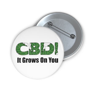 CBD, It Grows On You,  Pin Button