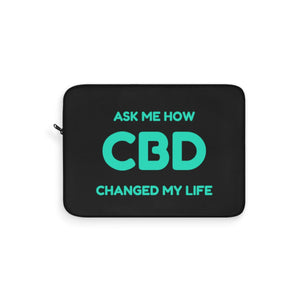 Ask Me How CBD Changed My Life  - Laptop Sleeve