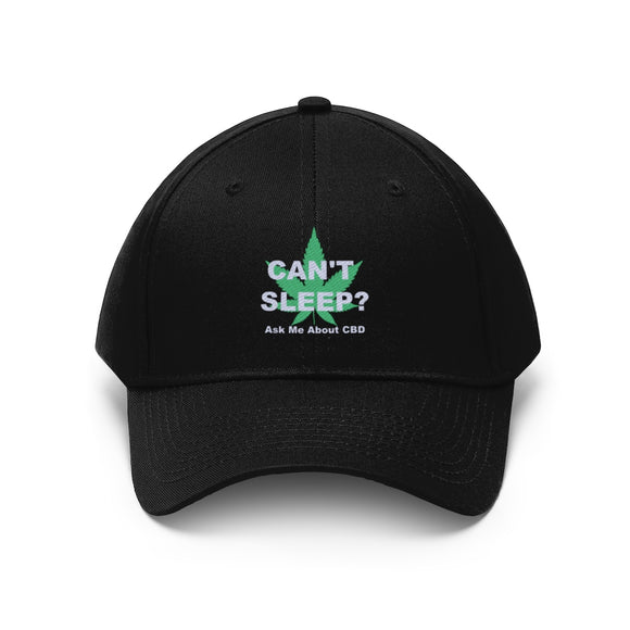 Can't Sleep? Ask Me About CBD - Unisex Twill Hat