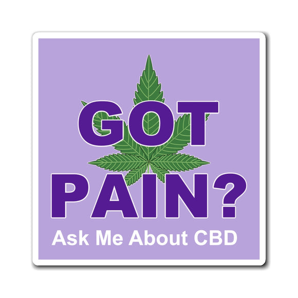 Got Pain? Ask Me About CBD  Magnet