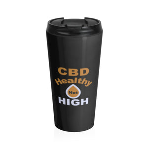 CBD Healthy Not High - Stainless Steel Travel Mug