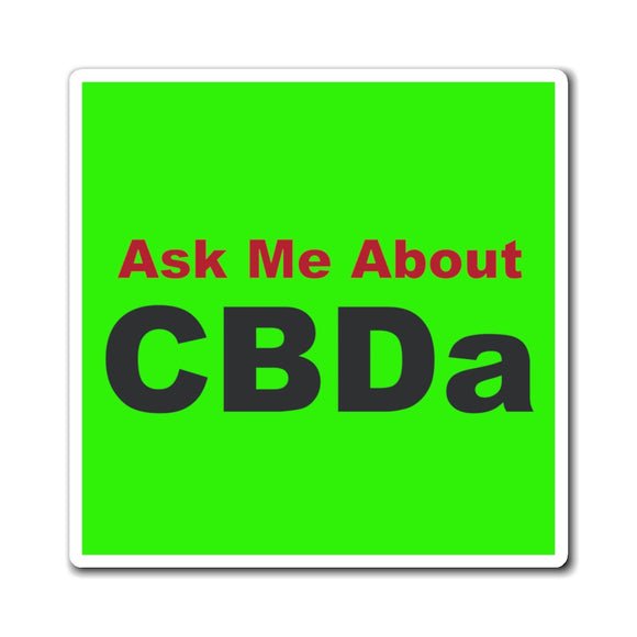 Ask Me About CBDa Magnet