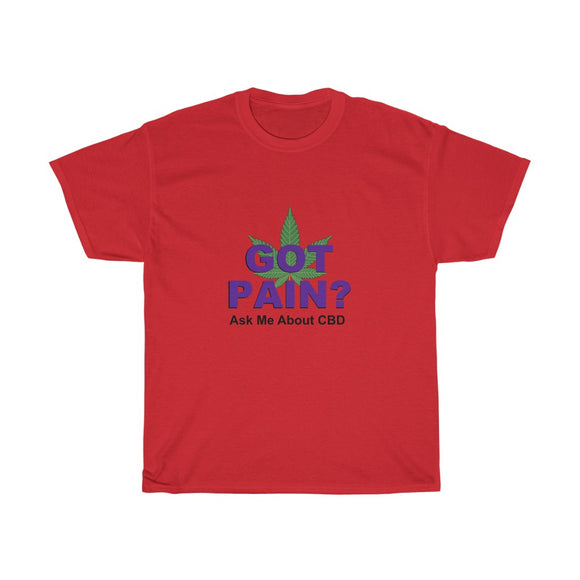 Got Pain? Ask Me about CBD Unisex Heavy Cotton Tee