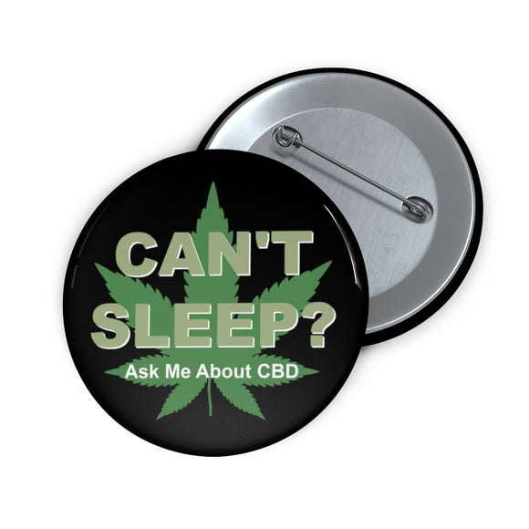 Can't Sleep? Ask Me About CBD   Pin Buttons