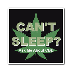 Can't Sleep? Ask Me About CBD   Magnet