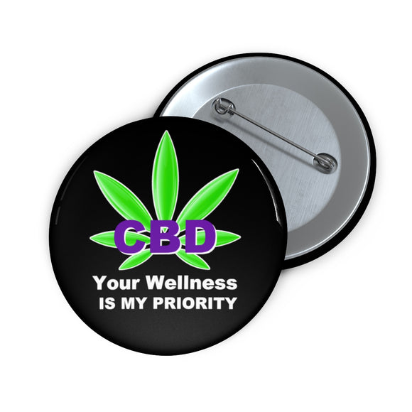 CBD, Your Wellness Is My Priority Pin Buttons