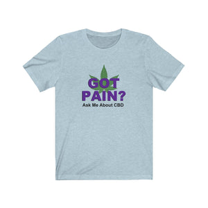 Got Pain? Ask Me About CBD Unisex Jersey Short Sleeve Tee (up to 3x Plus Size)
