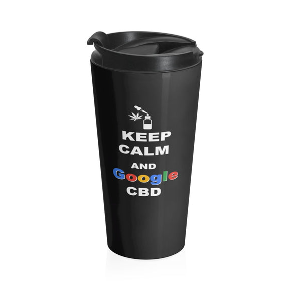 Keep Calm and Google CBD (2 sided same image) - Stainless Steel Travel Mug