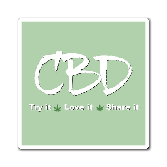 CBD, Try It, Love It, Share It,  Magnet