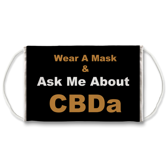 Wear A Mask and Ask Me About CBDa Face Mask