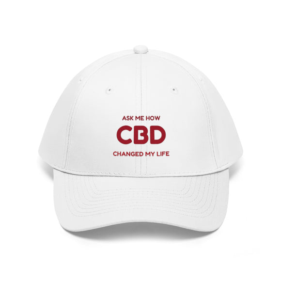 Ask Me How CBD Changed My Life  - Unisex Twill Hat