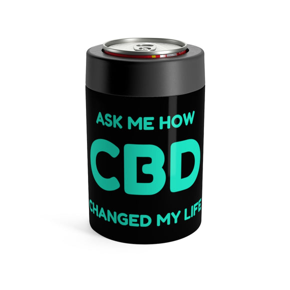 Ask Me How CBD Changed My Life - Koozie Can Holder