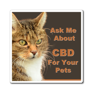 Ask Me How CBD Can Help Your Pets Magnet
