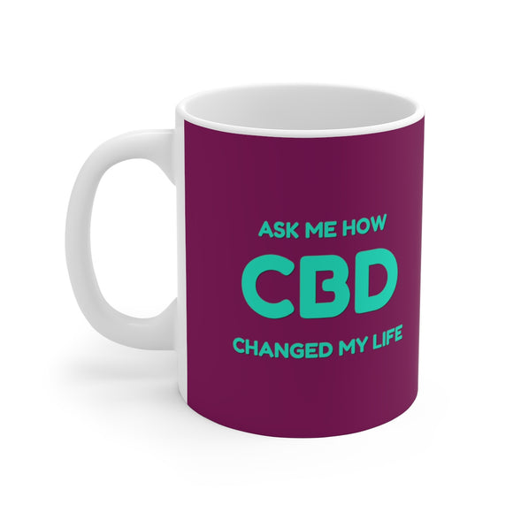 Ask Me How CBD Changed My Life Ceramic Mug