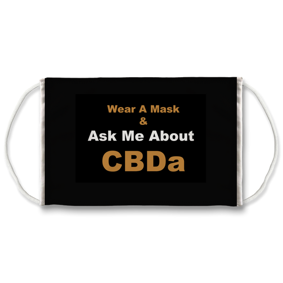 Wear A Mask and Ask Me About CBDa (green) Face Mask