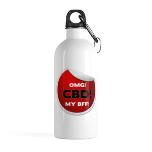 OMG, CBD, My BFF - Stainless Steel Water Bottle