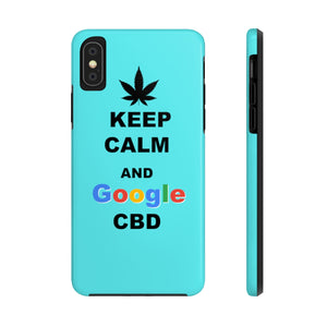 Keep Calm and Google CBD - Case Mate Tough Phone Cases