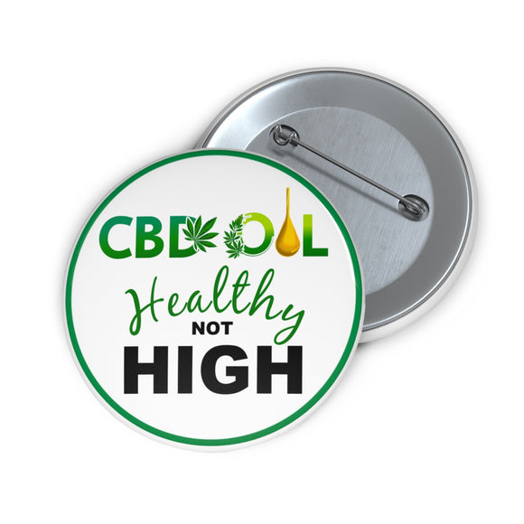 CBD Oil Healthy Not High  - Pin Button