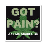 Got Pain, Ask Me About CBD Magnet