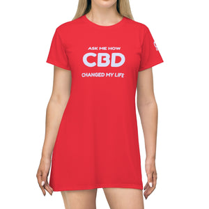 Ask Me How CBD Changed My Life / CBD Distributor T-shirt Dress (up to plus size 2x)