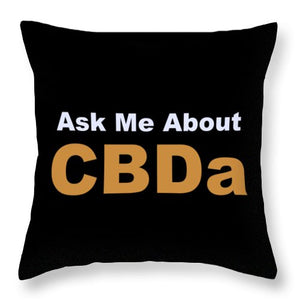 Ask Me About CBDa White And Gold - Throw Pillow