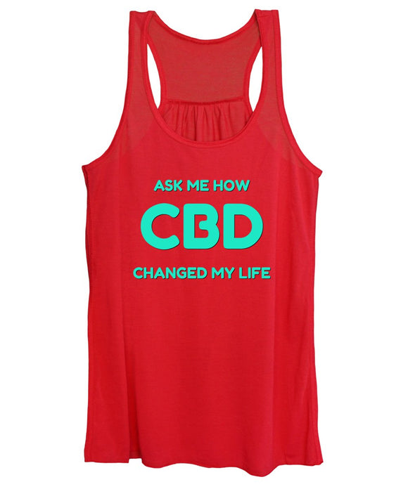 Ask Me How CBD Changed My Life - Women's Tank Top