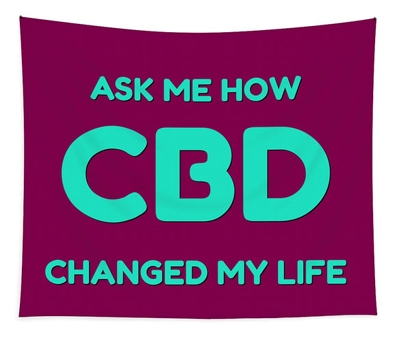 Ask Me How CBD Changed My Life - Tapestry