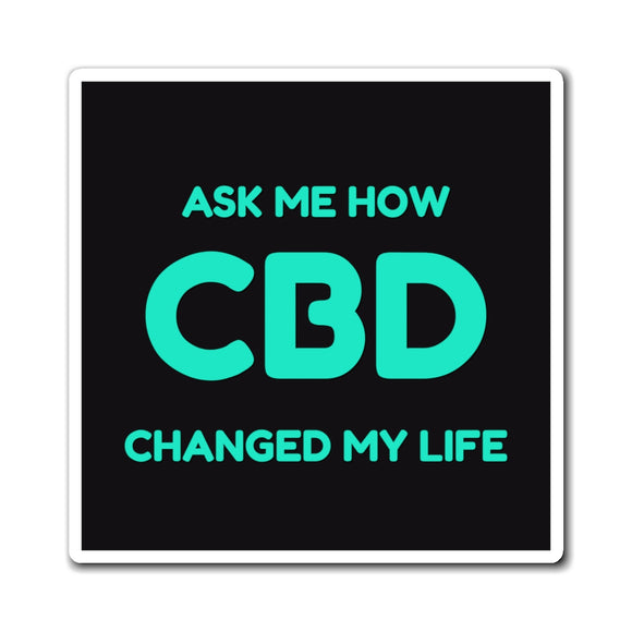 Ask Me How CBD Changed My Life Magnet