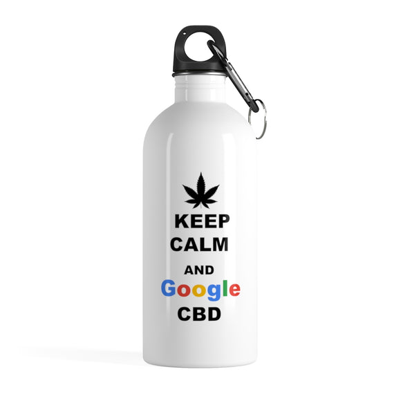 Keep Calm and Google CBD - Stainless Steel Water Bottle