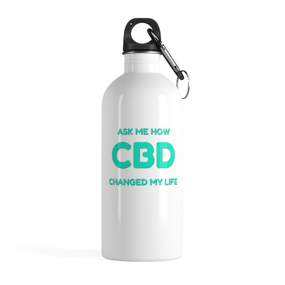 Ask Me How CBD Changed My Life -  Stainless Steel Water Bottle