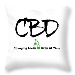 CBD Changing Lives One Drop At A Time - Throw Pillow