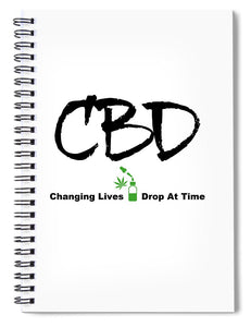 CBD Changing Lives One Drop At A Time - Spiral Notebook