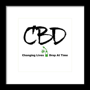 CBD Changing Lives One Drop At A Time - Framed Print
