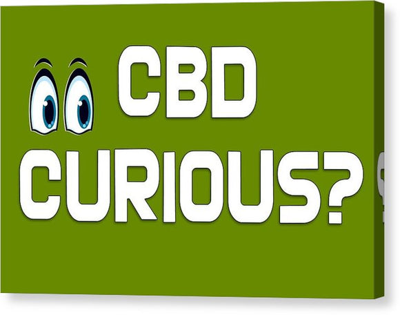 CBD Curious? - Canvas Print
