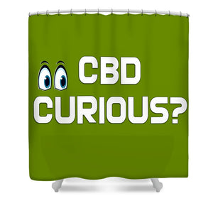 CBD Curious? - Shower Curtain