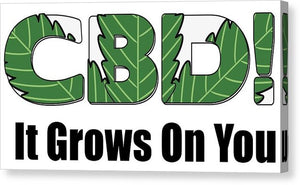 CBD, It Grows On You - Canvas Print