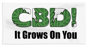 CBD, It Grows On You - Beach Towel