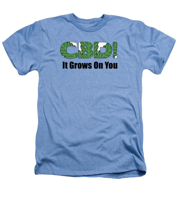CBD, It Grows On You - Heathers T-Shirt
