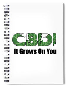 CBD, It Grows On You - Spiral Notebook