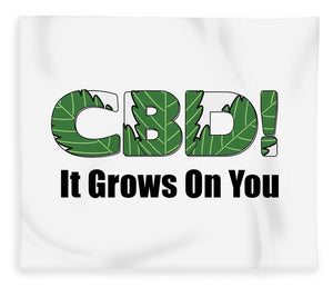 CBD, It Grows On You - Blanket