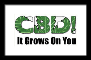 CBD, It Grows On You - Framed Print