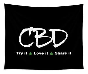 CBD Try It, Love It, Share It, II - Tapestry
