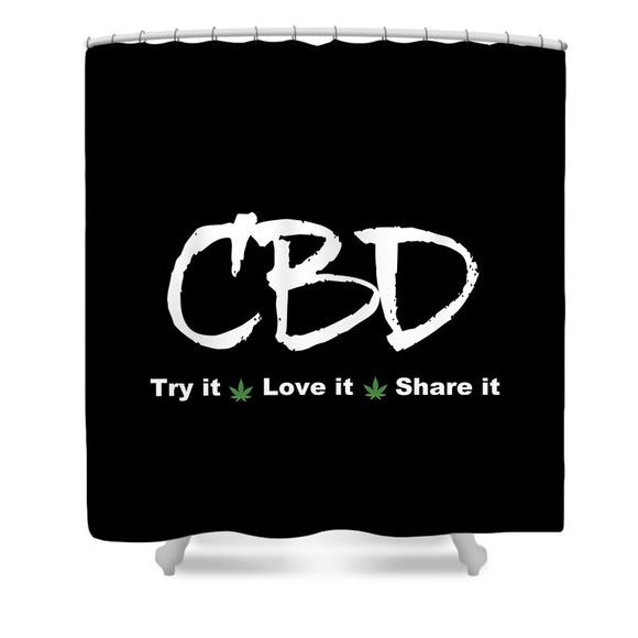 CBD Try It, Love It, Share It, II - Shower Curtain