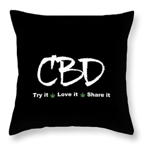 CBD Try It, Love It, Share It, II - Throw Pillow